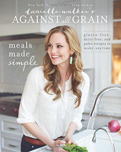 Against All Grain, by Danielle Walker