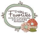 fridayfavorites3_zpsea6fc451-1